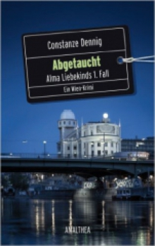 Abgetaucht. Alma Liebekinds 1. Fall. Ein Wien-Krimi